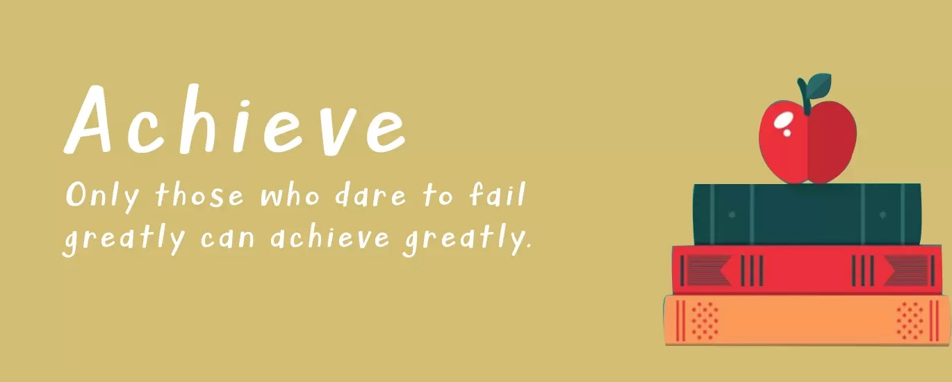 Achieve only those who dare to fail greatly can achieve greatly
